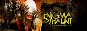 Enigma Haunt, South Florida's Ultimate Haunted Attraction