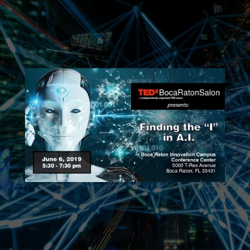 TEDxBocaRatonSalon - Theme: Finding the 'I' in A.I.