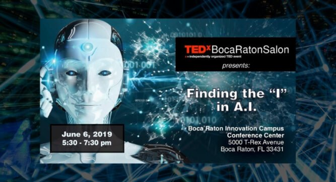 TEDxBocaRatonSalon - Theme: Finding the 'I' in A.I. - June 6