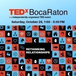 TEDxBocaRaton 2019 - Theme: Rethinking Relationships