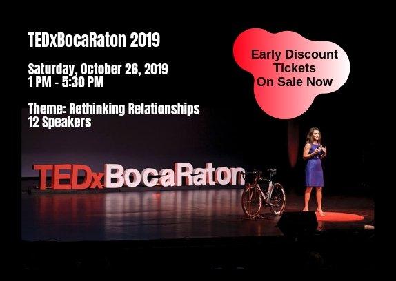 TEDxBocaRaton – Theme: Rethinking Relationships - Saturday, October 26, 2019
