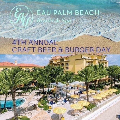 4th Annual Craft Beer & Burger Day at Eau Palm Beach Resort & Spa