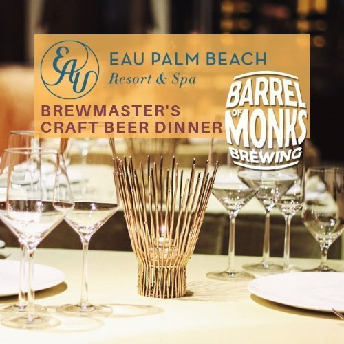 Brewmaster's Dinner at Eau Palm Beach Resort & Spa with Barrel of Monks