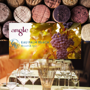Angle Uncorked Wine Dinner Series at Eau Palm Beach Resort & Spa