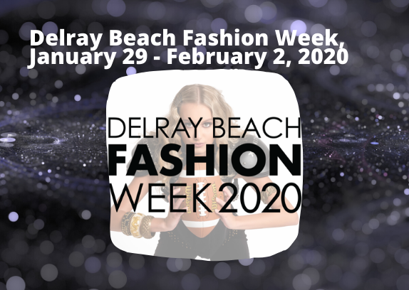 Delray Beach Fashion Week, January 29 - February 2, 2020