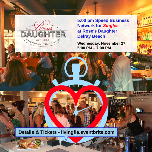 5:00 pm Business Speed Network for Singles at Rose's Daughter, Delray Beach