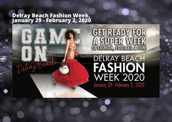 Game On - Delray Beach Fashion Week January 29 - February 2, 2020, A Super Week Of Fashion, Football & Fun