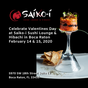 Valentine's Day at Saiko-i Sushi Lounge & Hibachi in Boca Raton