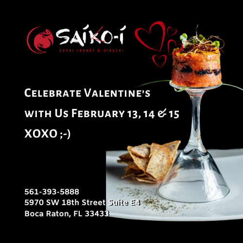Valentine's Day at Saiko-i Sushi Lounge & Hibachi in Boca Raton