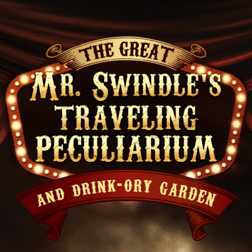Mr. Swindle's Traveling Peculiarium and Drink-Ory