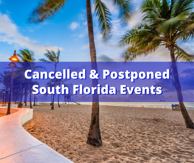 Cancelled and Postponed South Florida Events