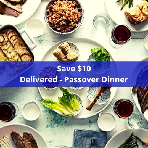 Save $10 Delivered - Passover Dinner