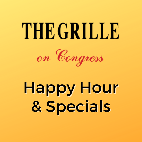 The Grille On Congress Happy Hour and Specials