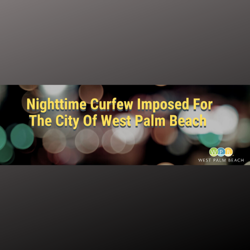 City Of West Palm Beach Nighttime Curfew