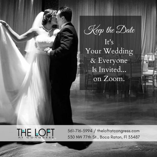Zoom Wedding Ceremony Special at The Loft at Congress Boca Raton