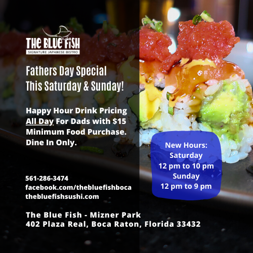 Father's Day Specials at The Blue Fish Mizner Park