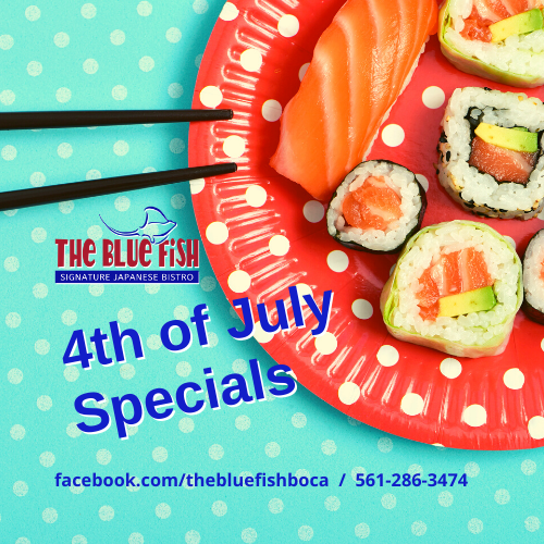 4th Of July Weekend Specials at The Blue Fish Mizner Park
