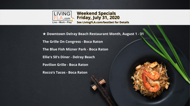 LivingFLA Weekend Restaurant Specials for Friday, July 31, 2020