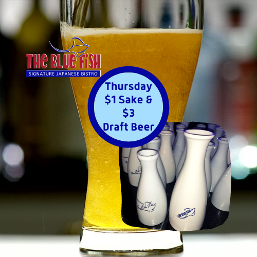 Every Thursday $1 Sake and 3 Draft Beer at The Blue Fish Boca