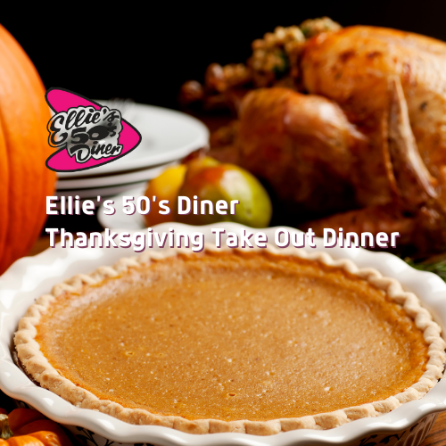 Ellie's 50's Diner Thanksgiving Take Out Dinner