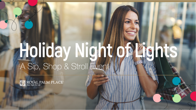 Holiday Night of Lights Event, A Royal Palm Place Sip, Shop & Stroll Event!