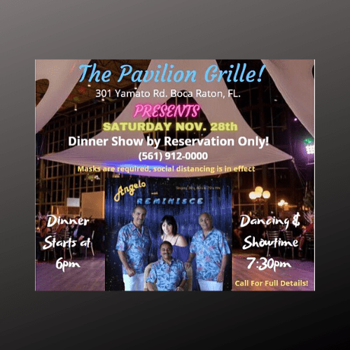 Pavilion Grille Dinner and Show with Angelo and Reminisce Band
