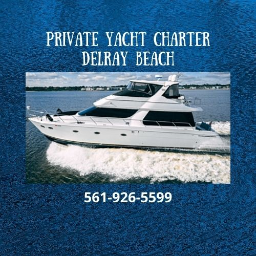 Private Yacht Charter - Delray Beach