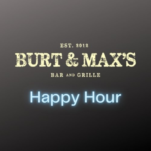 Burt & Max's Happy Hour