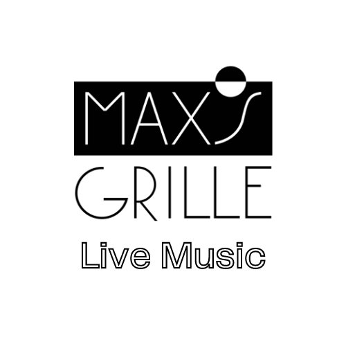 Max's Grille – Live Music Every Thursday-Sunday!