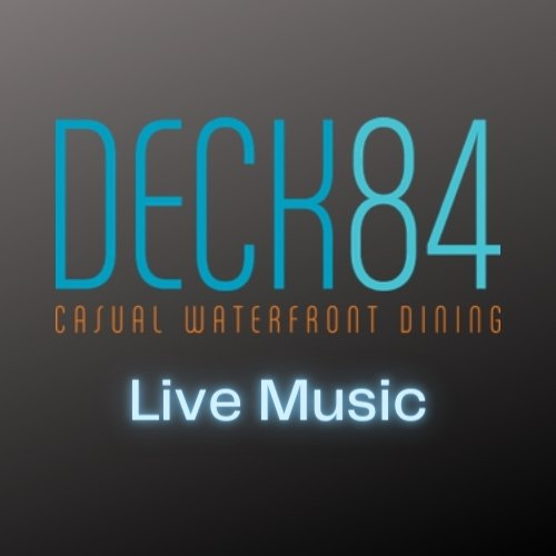 Deck 84 – Live Music Every Saturday & Sunday