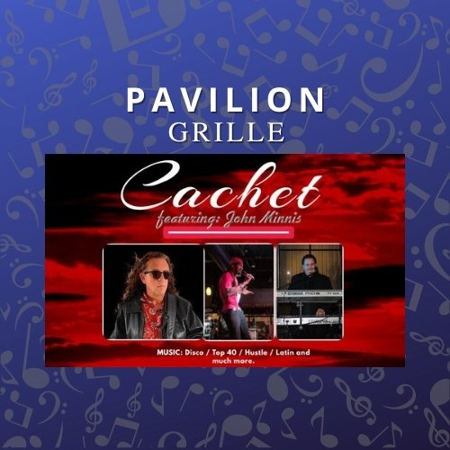 Pavilion Grille Dinner and a Show with Cachet Band with Johnny Minnis