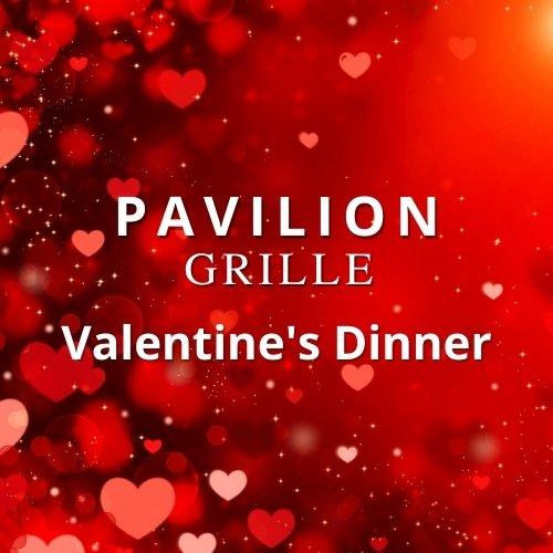 Valentine's Day Dinner at Pavilion Grille