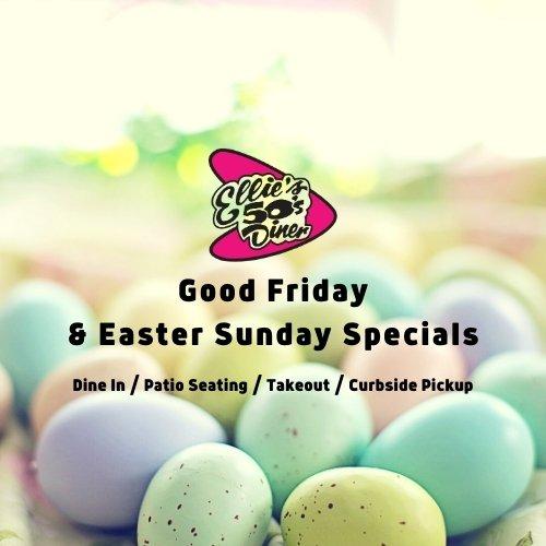 Good Friday & Easter Sunday Specials at Ellie's 50's Diner