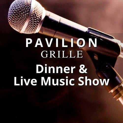 Pavilion Grille Dinner & Live Music