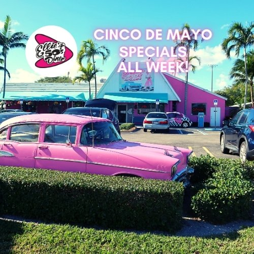 All Week - Cinco de Mayo Specials at Ellie's 50s Diner!