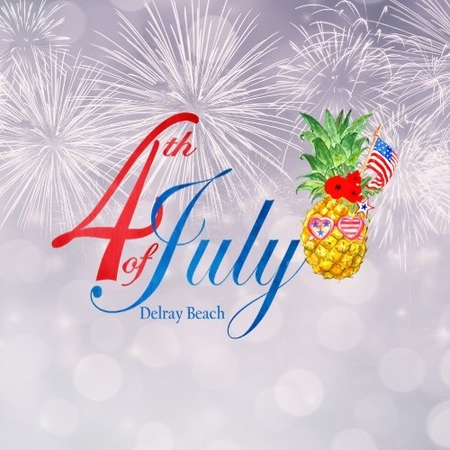 4th of July Week Events / Fireworks in Delray Beach