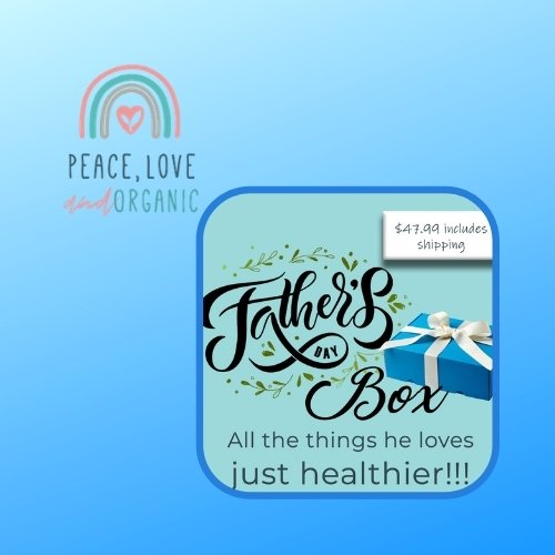 Father's Day Box from Peace, Love and Organic!