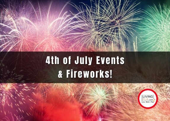 4th of July Events & Fireworks!