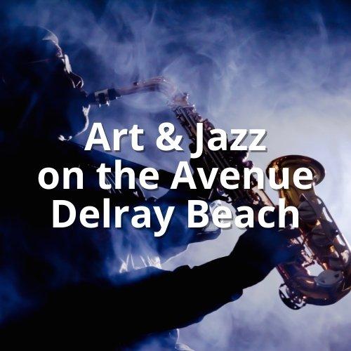 Art & Jazz on the Avenue, Delray Beach